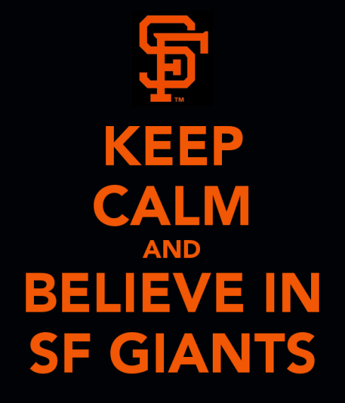 keep-calm-and-believe-in-sf-giants-3